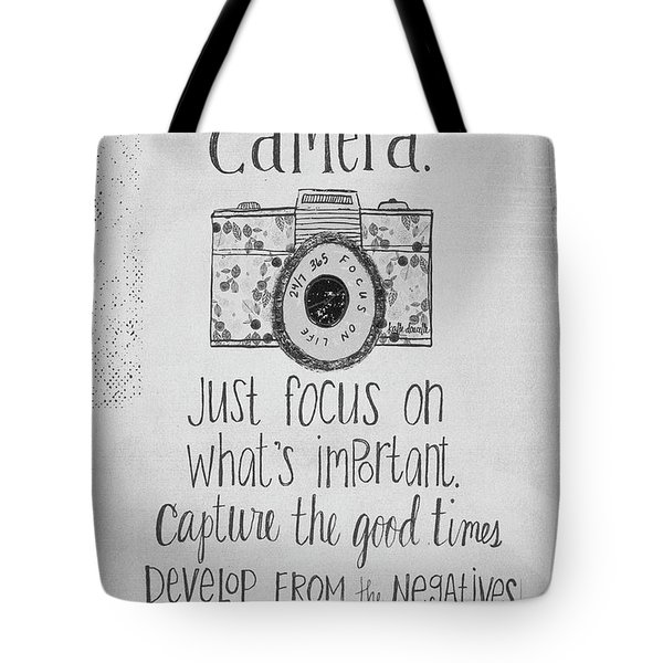 Capture Whats Important Tote Bag