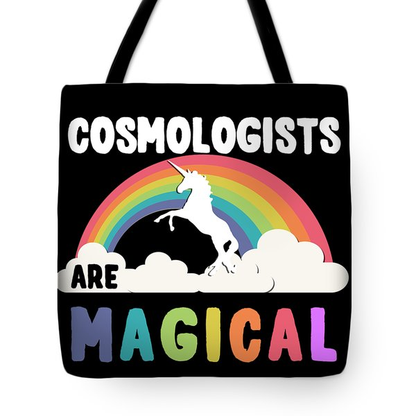Cosmologists Are Magical Tote Bag