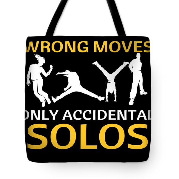Dancing Dance No Wroong Moves Only Accidental Solos Dance Tote Bag