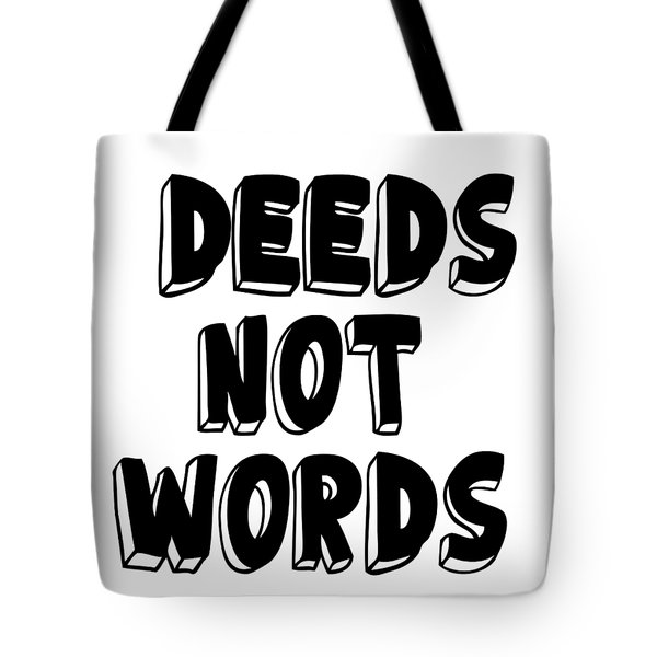 Deeds Not Words Conscious Motivational Quote Prints Tote Bag