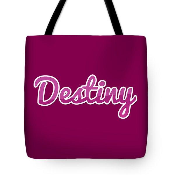 Destiny #destiny Tote Bag