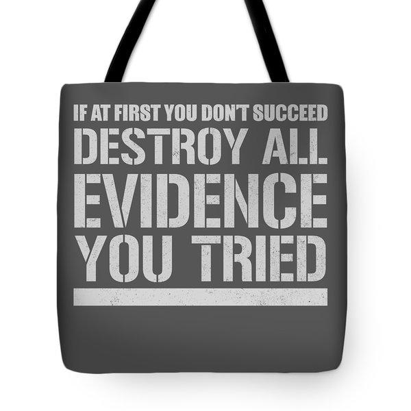Destroy Evidence Tote Bag