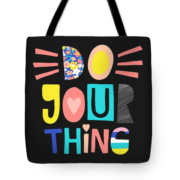 Do Your Thing - Baby Room Nursery Art Poster Print Tote Bag