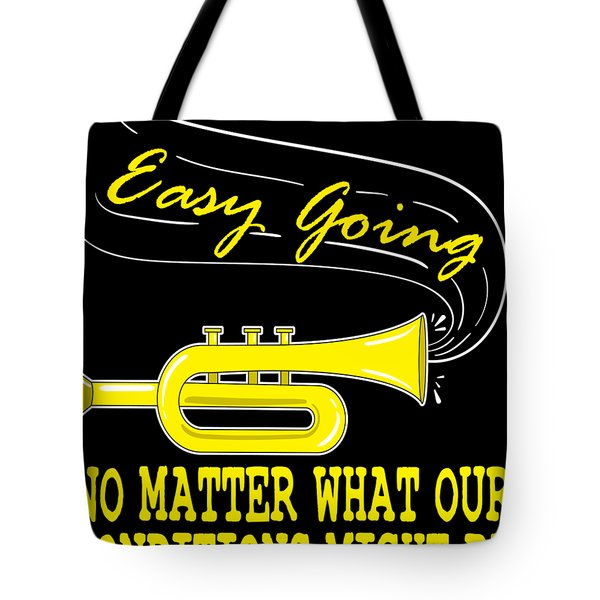 Easy Going No Matter What Condition Might Be Tee Design Makes A Nice Gift Too  Tote Bag