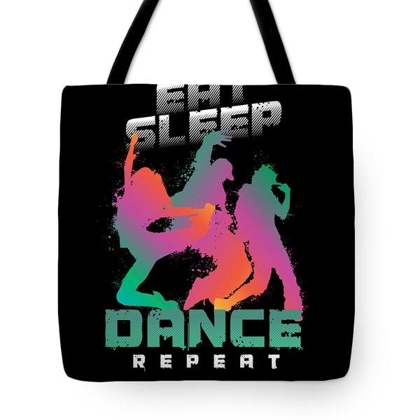 Eat Sleep Dance Repeat Dancing Dancers Breakdance Jazz Hiphop Ballet Music Gift Tote Bag