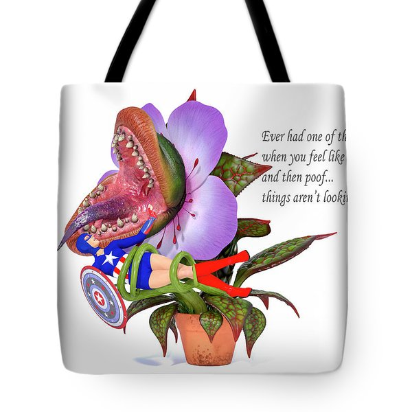 Ever Had One Of Those Days Tote Bag