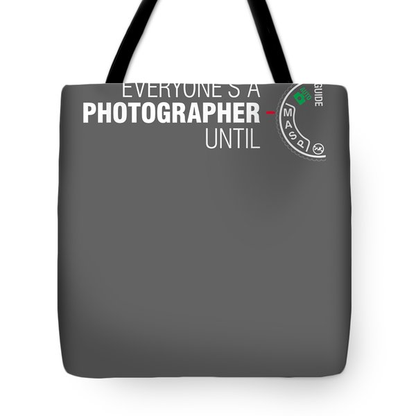 Everyone's A Photographer Until Manual Mode T Shirt For Men Tote Bag
