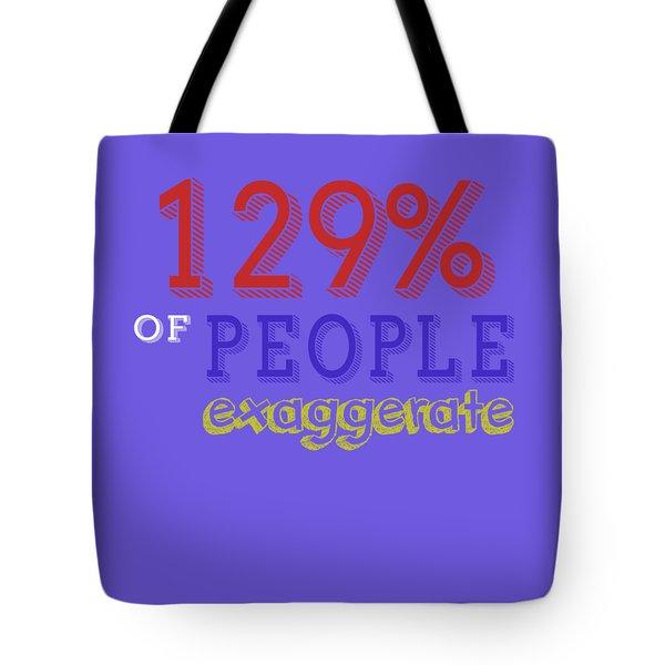 Exaggerate Tote Bag