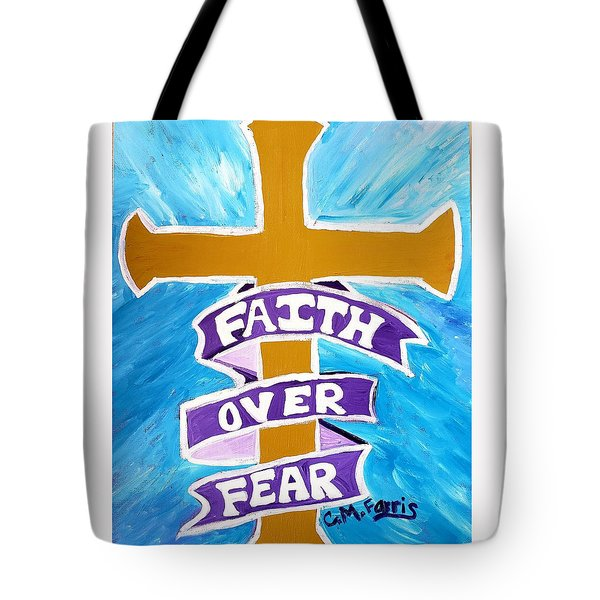 Tote Bag featuring the painting Faith Over Fear Cross  by Christopher Farris