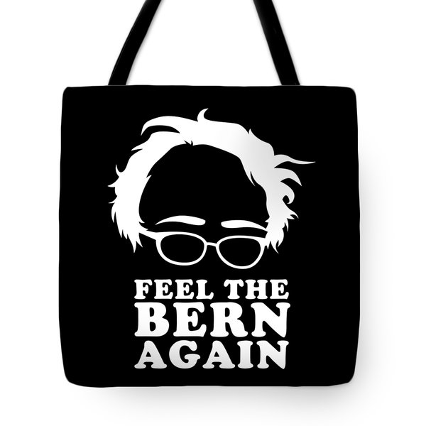 Feel The Bern Again Bernie Sanders 2020 Tote Bag