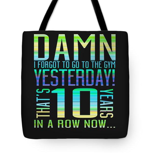 Forgot The Gym Tote Bag