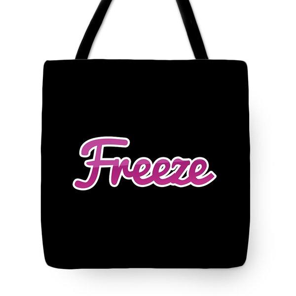 Freeze #freeze Tote Bag