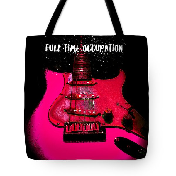 Full Time Occupation Guitar Tote Bag