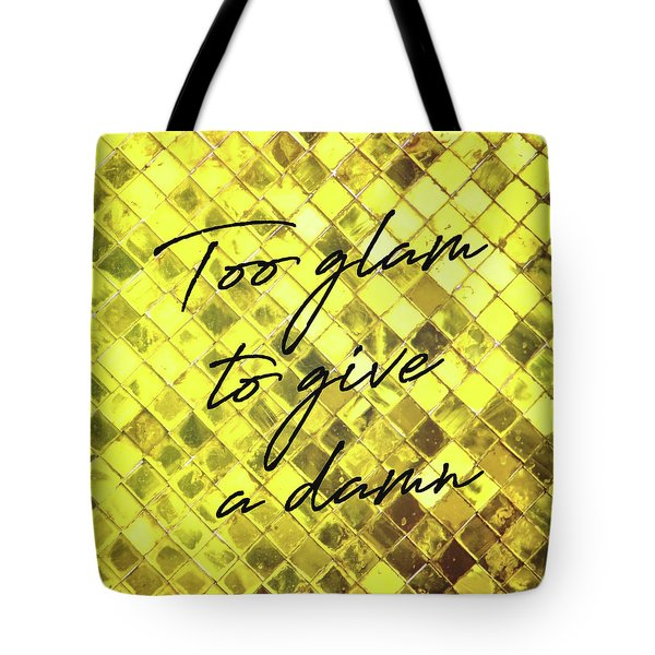 Glam On Quote Tote Bag