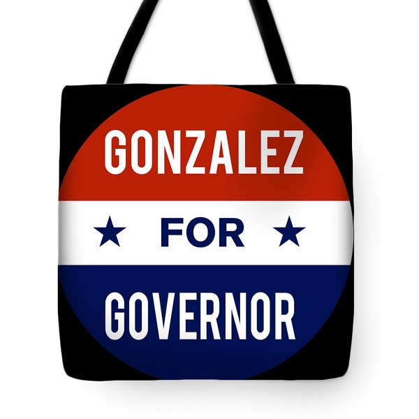 Gonzalez For Governor 2018 Tote Bag
