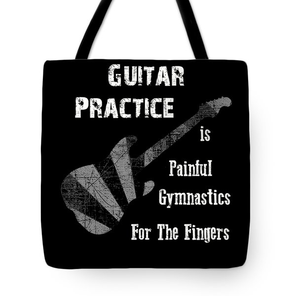 Guitar Practice Is Painful Tote Bag