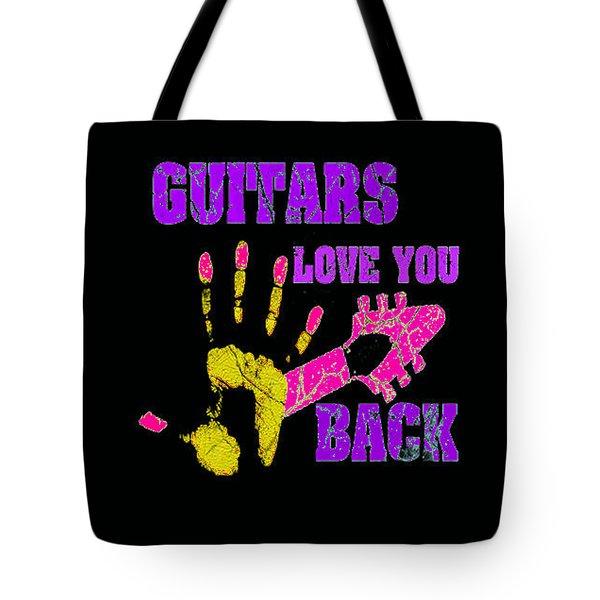 Guitars Love You Back Tote Bag