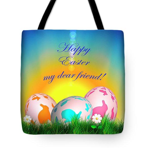Happy Easter My Dear Friend Tote Bag