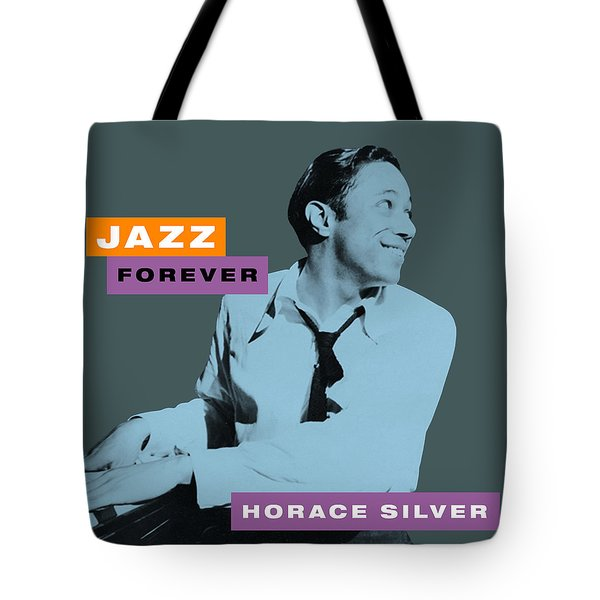 Horace Silver - Jazz Forever  Tote Bag