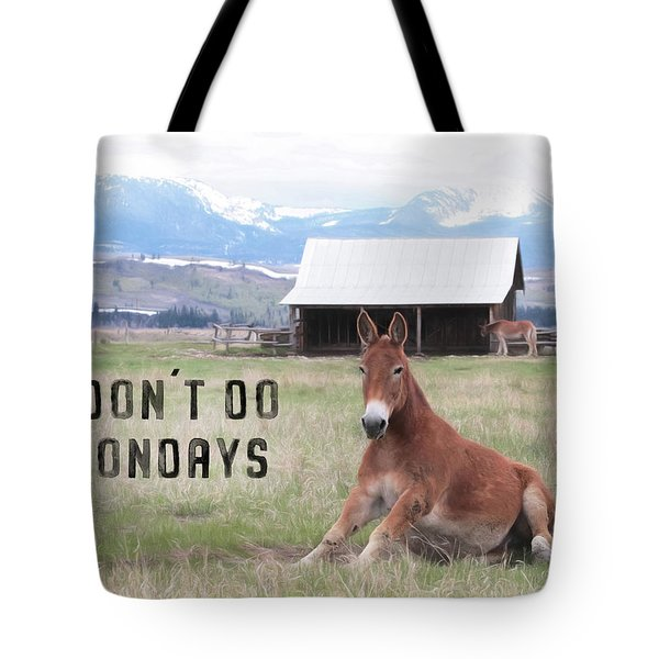I Don't Do Mondays Tote Bag