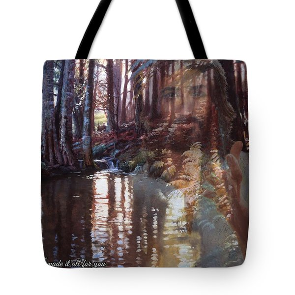 I Made It All For You Tote Bag