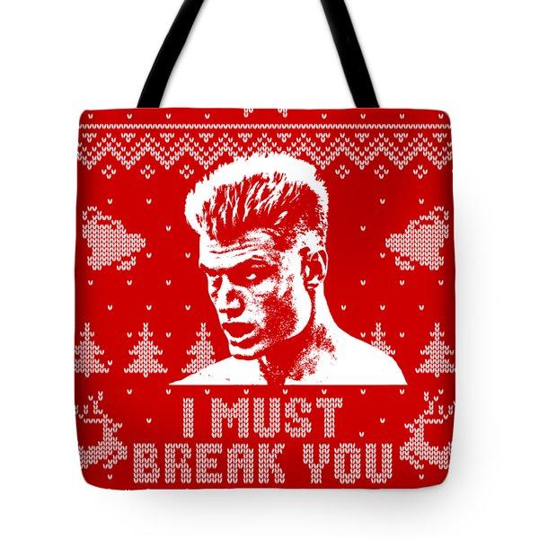 I Must Break You Christmas Shirt Tote Bag