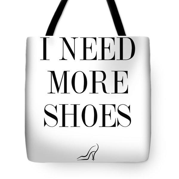 I Need More Shoes Tote Bag