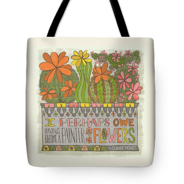I Perhaps Owe Having Become A Painter To Flowers Tote Bag