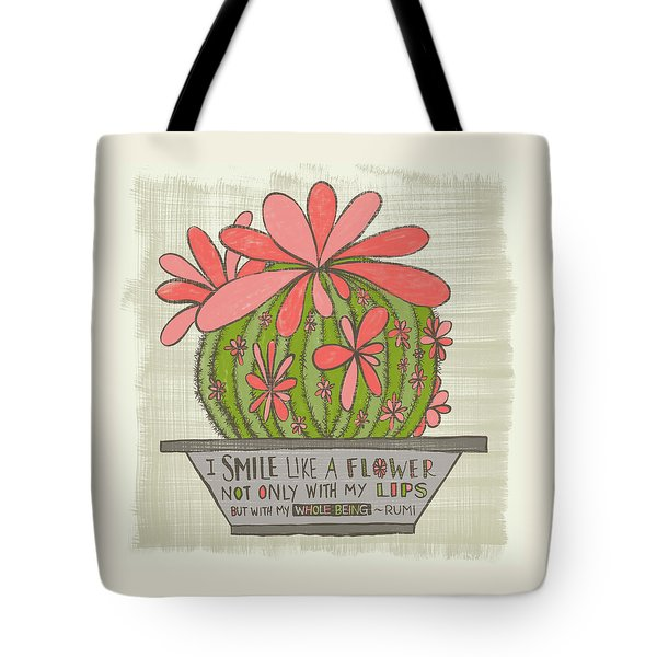 I Smile Like A Flower Rumi Quote Tote Bag