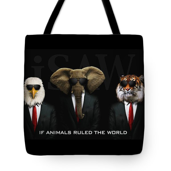 If Animals Ruled The World Tote Bag