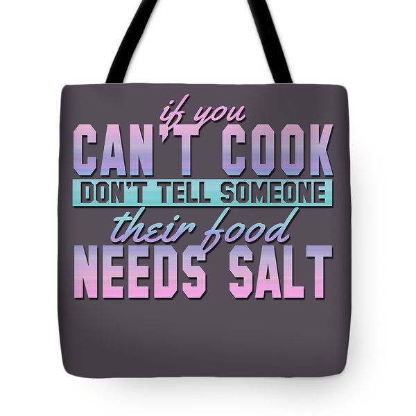 If You Can't Cook Tote Bag