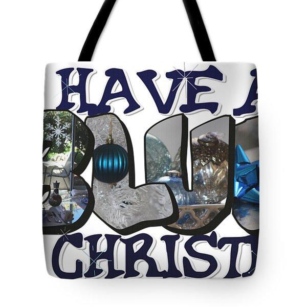 I'll Have A Blue Christmas Big Letter Tote Bag
