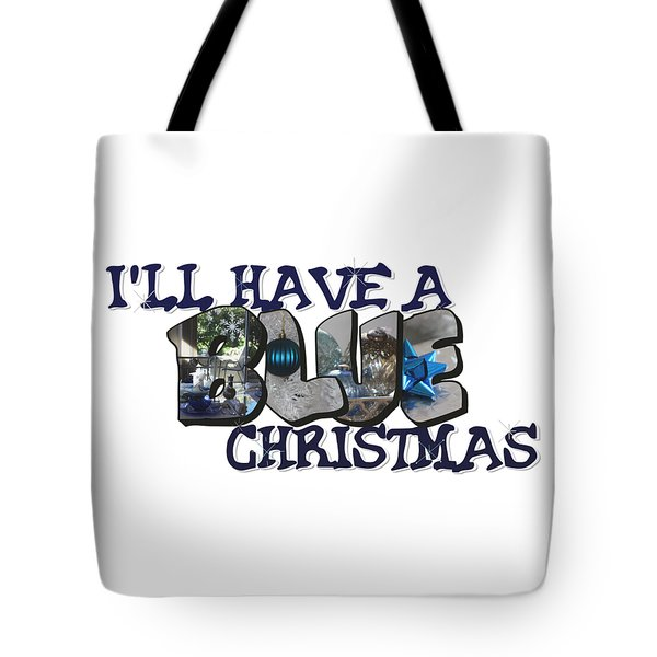 I'll Have A Blue Christmas Big Letter Tote Bag