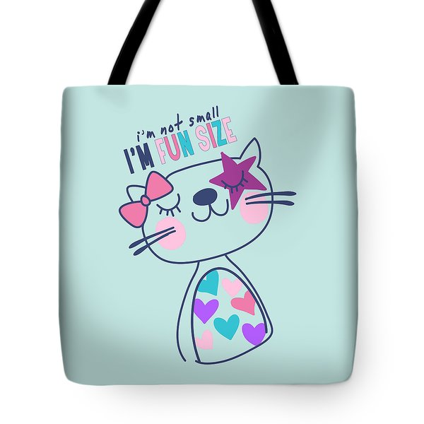 I'm Not Small, I'm Fun Size - Baby Room Nursery Art Poster Prin Tote Bag