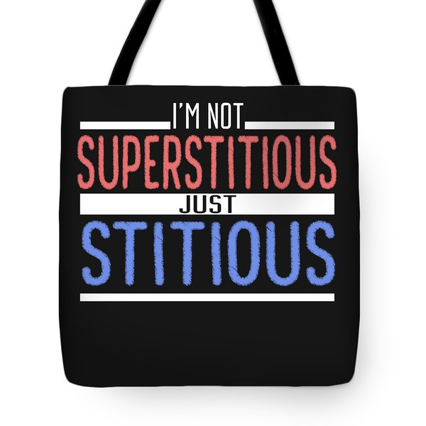 I'm Not Superstitious Tote Bag