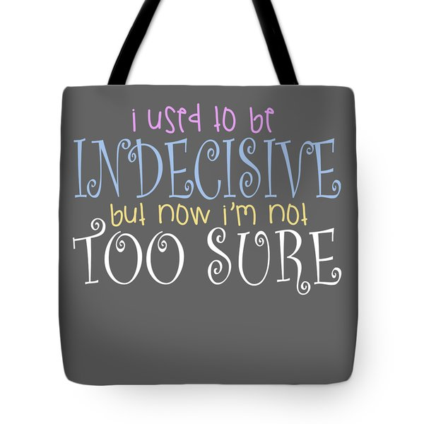 Indecisive Tote Bag