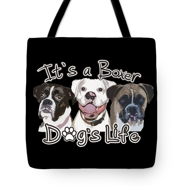 It's A Boxer Dog's Life Tote Bag