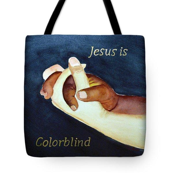 Jesus Is Colorblind Tote Bag