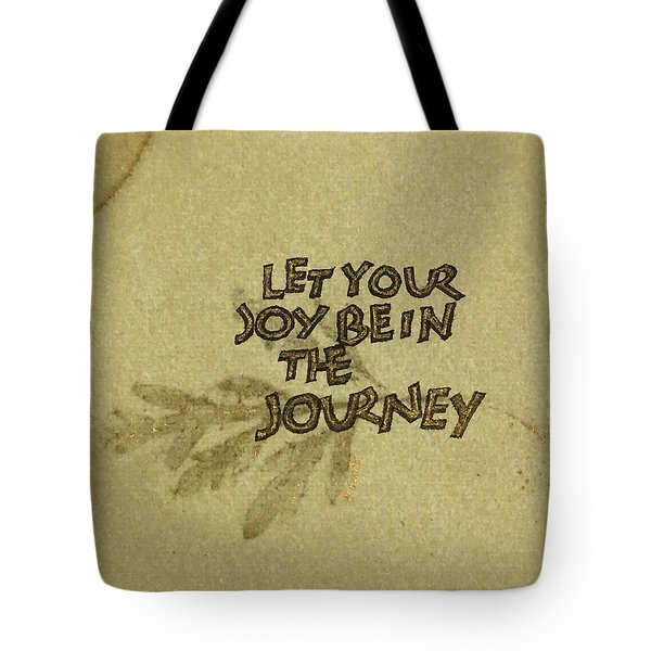 Joy In The Journey Tote Bag