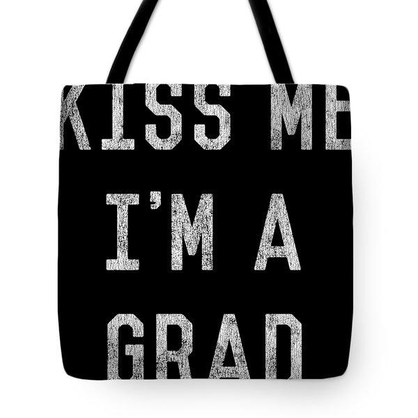 Kiss Me Im A Grad Graduation Tote Bag