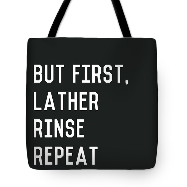 Lather Rinse Repeat- Art By Linda Woods Tote Bag