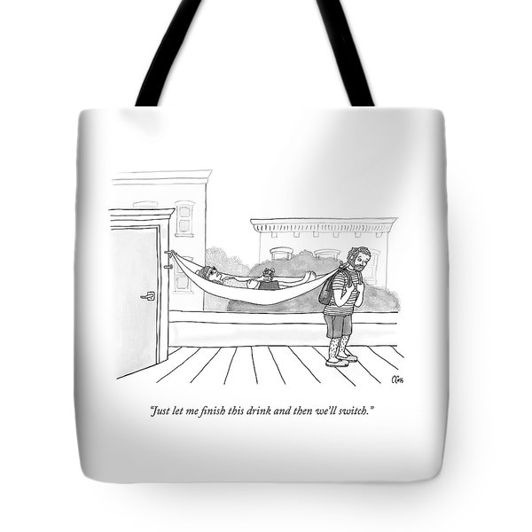 Let Me Finish This Drink Tote Bag
