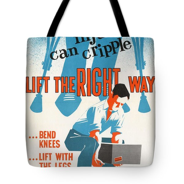 Lift The Right Way Safety Poster Alberta Workmen's Compensation Board Poster, Provincial Archives Of Tote Bag