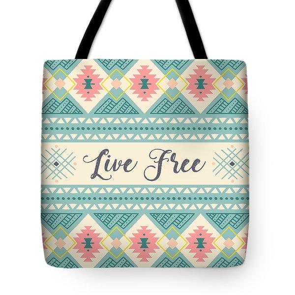 Live Free - Boho Chic Ethnic Nursery Art Poster Print Tote Bag