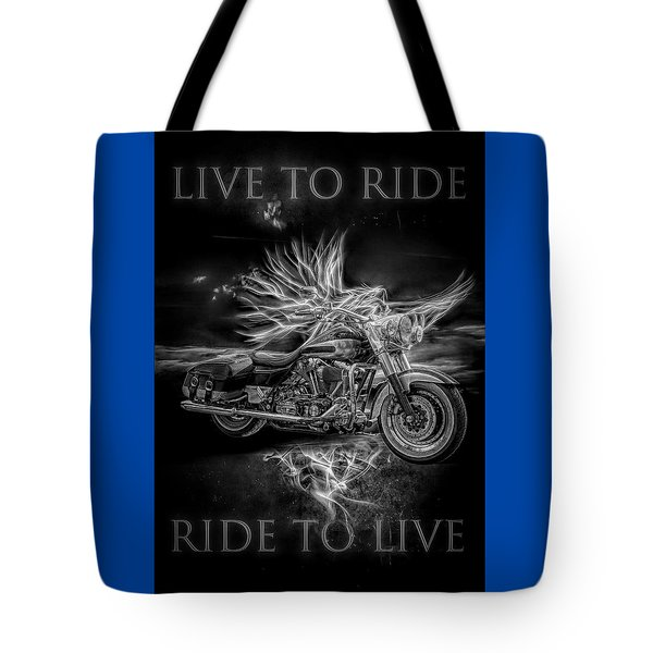 Live To Ride, Ride To Live Black And White Tote Bag