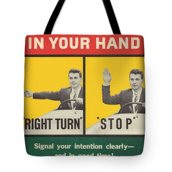 Lives Are In Your Hand Road Safety Poster Circa 1939   1959 Tote Bag