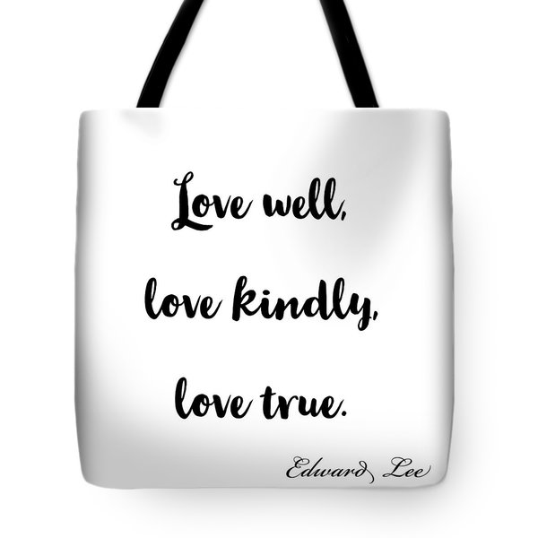Love Well       Black On White  Tote Bag