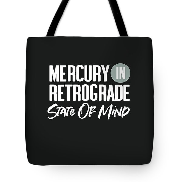 Mercury In Retrograde State Of Mind- Art By Linda Woods Tote Bag