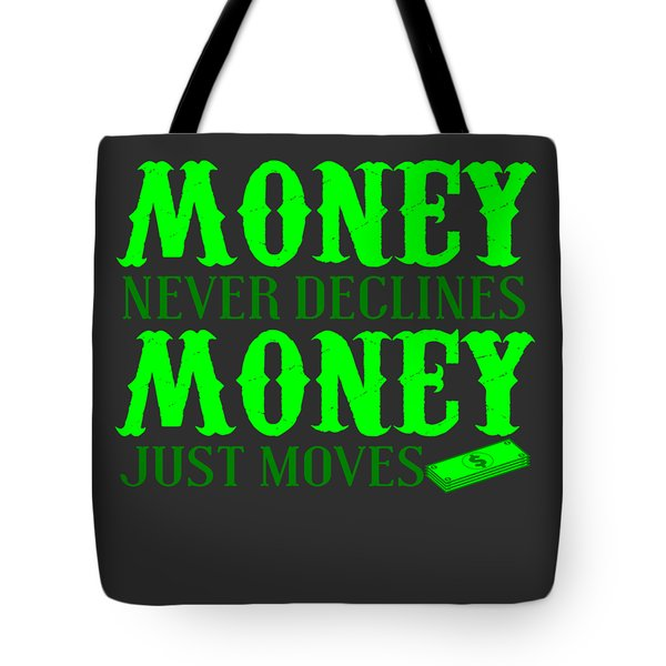 Money Just Moves Tote Bag