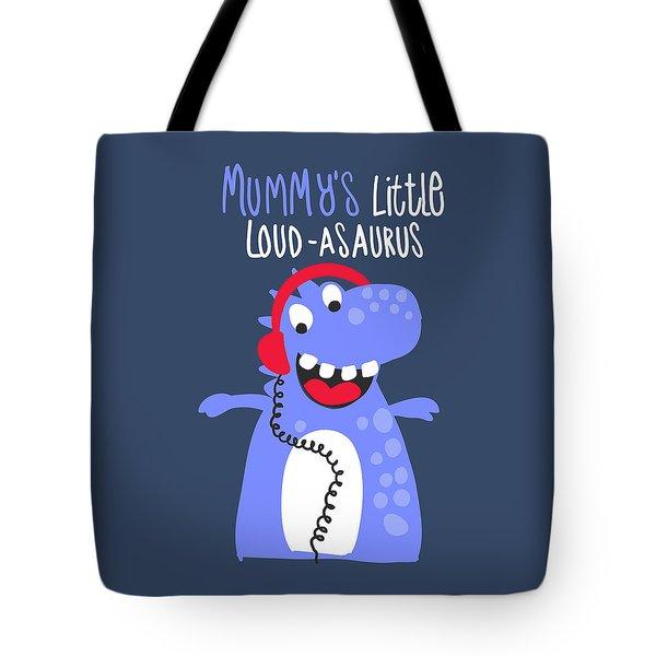 Mummy's Little Loud-asaurus - Baby Room Nursery Art Poster Print Tote Bag